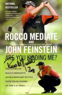 Rocco Mediate autographed 2008 U.S. Open Are You Kidding Me? book