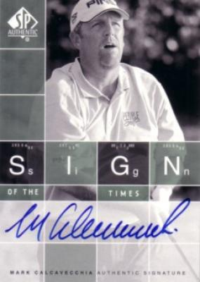 Mark Calcavecchia certified autograph 2002 SP Authentic Sign of the Times card