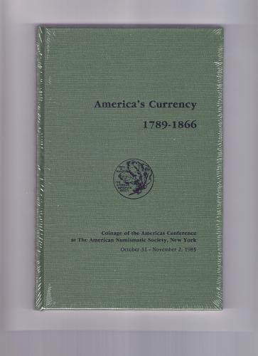 Book: America's Currency 1789-1866