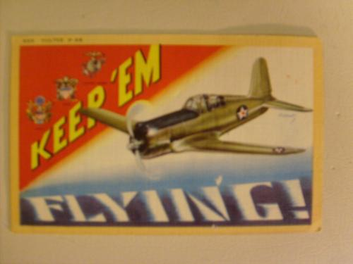 """Keep Em Flying"" WW2 post card, Vought Vultee Fighter"