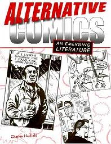 Alternative Comics; An Emerging Literature