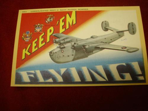 """Keep 'em Flying"" WW2 Patriotic Post Card, Catalina PBY"