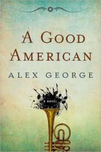 Books; One such book is Alex George&#039;s A Good American