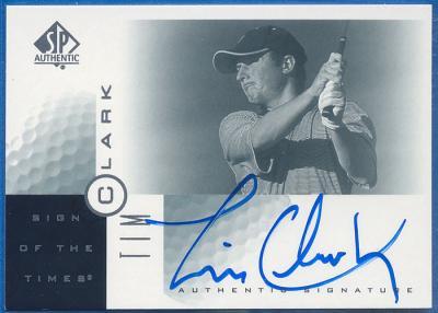 Tim Clark certified autograph 2001 SP Authentic golf card