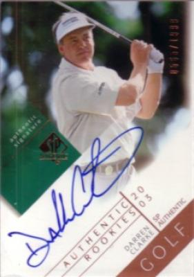 Darren Clarke certified autograph 2003 SP Authentic golf card