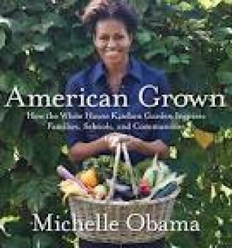 Books; American Grown;  Mrs. M. Obama