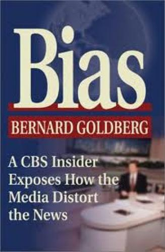 Books; Bias by Bernard  Goldberg